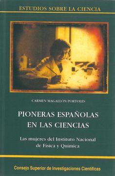 Pioneras españolas en las ciencias, un libro de Carmen Magallón Portolés Reading, Books, Movie Posters, Html, World, Magazine Articles, Libros, Senior Boys, Science