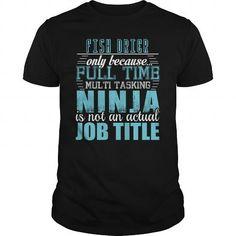 FISH DRIER Ninja T Shirts, Hoodies, Sweatshirts. CHECK PRICE ==► https://www.sunfrog.com/LifeStyle/FISH-DRIER-Ninja-T-Shirt-Black-Guys.html?41382