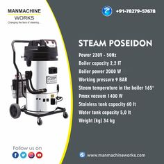Steam Poseidon is used to obtain a steam supply in continuous use with maximum working pressure up to 9 bar, . Ideal in the automotive sector, it is also very well used in the cleaning industry. To get this machine for your need, visit us Steam Car Wash, Car Wash Equipment, Automatic Car Wash, Car Washer, Washer Machine, Car Vacuum, Water Tank, Engine
