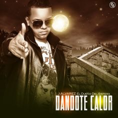 J Alvarez - Dandote Calor