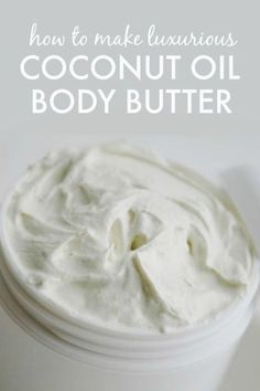 How to Make Coconut Oil Body Butter