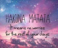 Hakuna Matata What What a wonderful phrase Hakuna Matata! Ain't no passing craze It means no worries For the rest of your days It's our problem-free philosophy Hakuna Matata! Citations Tumblr, Citations Disney, Citations Film, Life Quotes Love, Great Quotes, Quotes To Live By, Inspirational Quotes, Cute Short Quotes, Happy Quotes