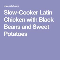 Slow-Cooker Latin Chicken with Black Beans and Sweet Potatoes
