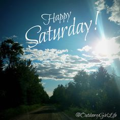 Weekend / Saturday Quote - Happy Saturday! #dirtroad #sunshine Happy Saturday Images, Happy Saturday Quotes, Happy Saturday Morning, Saturday Greetings, Good Morning Wishes Quotes, Sunday Images, Good Morning Image Quotes, Morning Quotes Images, Good Morning Inspirational Quotes