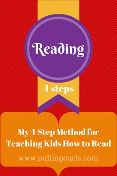 4 steps for teaching your kids how to read.  Reading is a rewarding, continuous process that opens up a whole new world to your kids!
