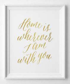 Home is Wherever Im With You Print