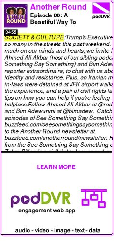 #SOCIETY #PODCAST  Another Round    Episode 80: A Beautiful Way To Resist    READ:  https://podDVR.COM/?c=5ba8d120-7697-c546-483a-0da50a360a28