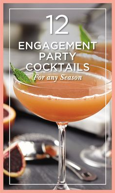 From the New Year to Christmas, here are 12 engagement party cocktail recipes perfect for any season.