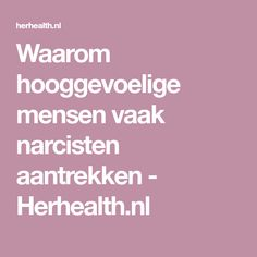 Waarom hooggevoelige mensen vaak narcisten aantrekken - Herhealth.nl Insight Out, Highly Sensitive Person, One Liner, Yoga, Keep Fit, Narcissistic Abuse, Feel Tired, Self Help, Life Lessons