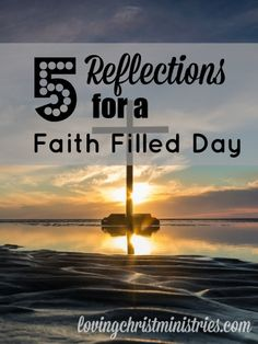 Each day, it's good to reflect on these things. Did we allow Christ to live through us or did the world get in our way? Can we do better tomorrow?
