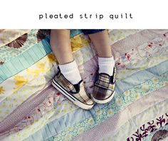 see kate sew: pleated strip quilt