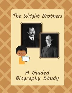The Wright Brothers - A Guided Biography Study ( to go with 'The Wright 3' )