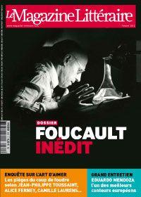 Extraits du sommaire du Magazine littéraire N° 540 février 2014-Dossier : Michel Foucault : les vies d'une œuvre, nouveaux éclairages