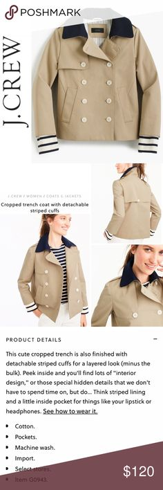 Cropped Trench Coat with Detachable Cuffs Cropped trench coat by J. Crew. Brand-new with tags, purchased from the retail store. Lots of great details like a navy collar, detachable striped cuffs, fully lined in cream and blue stripes. Cutest trench you will ever own! Ships next day. J. Crew Jackets & Coats Trench Coats