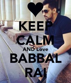 KEEP CALM AND Love BABBAL RAI forever
