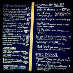 Menu board at a fancy-schmancy juice bar! For when I need inspiration. :)
