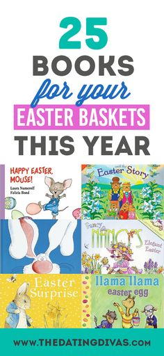 25 Easter books to help fill your Easter baskets this year from The Dating Divas!