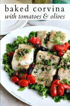Sweet, buttery corvina baked with tomatoes and olives is not only good, it's good for you.  #corvina #fishrecipes #healthydinner #mediterraneanrecipes #mediterraneandiet Quick Pasta Recipes, Seafood Recipes, Dinner Recipes, Easy Recipes, Dinner Ideas, Weeknight Recipes, Weeknight Dinners, Free Recipes, Dessert Recipes