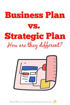 Strategic Planning for Nonprofits: Whats It All About? - Business Plan - Ideas of Tips On Buying A House - Strategic Planning for Nonprofits: how it is different from a business plan with Word Wise at Nonprofit Copywriter