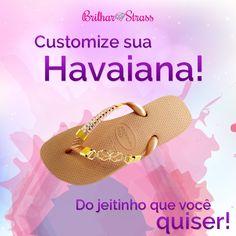 Quer? #havaianas #chinelocustomizado