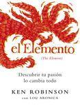 EL ELEMENTO: DESCUBRIR TU PASION LO CAMBIA TODO - KEN ROBINSON. Comprar el libro y ver resumen online. Compra venta de libros de segunda mano.
