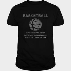 Basketball Sure There Are Other Important Things In Life  Great Gift For Any Basketball Player Fan