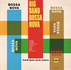 Big Band Bossa Nova #LP #cover Interesting to consider how this look would have been achieved, long before software with WYSIWYG transparency tools. I'm guessing that the designer would have needed to make an educated guess about results from overprinting - and would have had to have the printer on board with careful planning of plates.