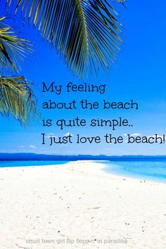 I absolutely love the beach. Love, love, love...
