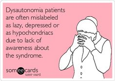 11 things only a true hypochondriac will relate to Dysautonomia patients are often mislabeled as lazy, depressed or as hypochondriacs due to lack of awareness about the syndrome. Chronic Fatigue, Chronic Pain, Chronic Illness, Crohns, Funny Cards, Migraine, Funny Quotes, At Least, Hilarious