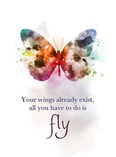 Flying home Quotes - Your Wings Already Exist All You Have to do is Fly Quote ART PRINT illustration Butterfly, Inspirational, Nursery Wall Art Home Decor, Gift Art Prints Quotes, Art Quotes, Motivational Quotes, Quote Art, Quotes On Home, Kafka Quotes, Butterfly Quotes, Butterfly Art, Quotes About Butterflies