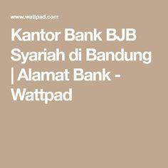 Kantor Bank BJB Syariah di Bandung   Alamat Bank - Wattpad