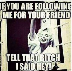 Hey girl heyyyy