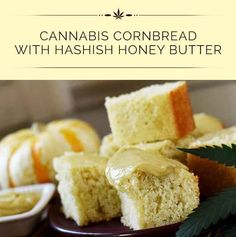 How To Make Cannabis Cornbread With Hashish Honey Butter