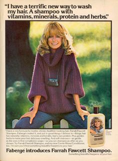 Farrah Fawcett, with her beautiful hair, was the perfect spokesperson for Faberge back in 1978.