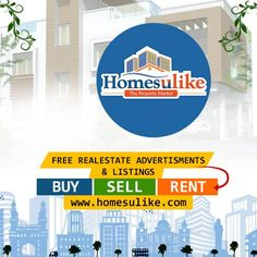 Our Services: •	You can advertise your Property in Homesulike.com to get immediate response over phone, Email, SMS. •	Promote your Brand & Online visibility •	We are always a step ahead to serve our clients and assist them to find their dream property destination.