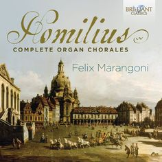 http://www.brilliantclassics.com/articles/h/homilius-complete-organ-chorales/
