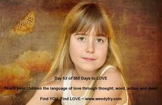 Day 63 of 365 Days to LOVE.  Teach your children the language of love
