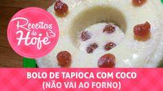 Bolo (cuscuz) de Tapioca com coco (não vai ao forno) - Receitas de hoje
