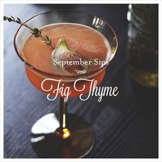 september sips: fig thyme martini