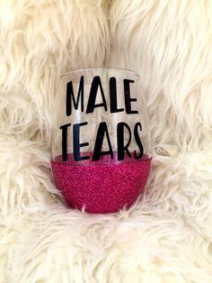 Male Tears, Male Tears Wine Glas, Funny Wine Glass, Breakup Kit, Man Tears, Male Tears Cup, Boy Tears by SipSoSweet on Etsy https://www.etsy.com/listing/490219219/male-tears-male-tears-wine-glas-funny