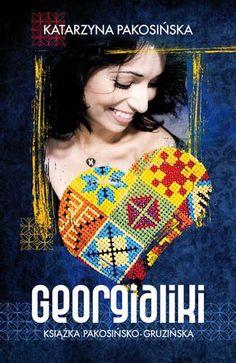Katarzyna Pakosińska: ''Georgialiki. Książka pakosińsko-gruzińska''