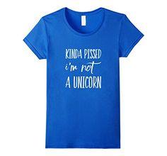Women's Kinda Pissed I'm Not A Unicorn T-Shirt Small Roya... https://www.amazon.com/dp/B06Y3ZRTRP/ref=cm_sw_r_pi_dp_x_lUq7ybGNCS7RP