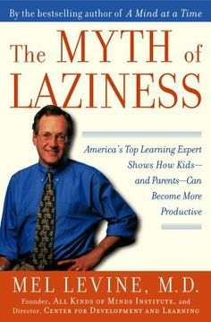 The Myth of Laziness by Mel Levine. $11.49