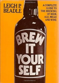 Brew it Yourself A Complete Guide to The Brewing  of Beer Ale Mead and Wine *** Visit the image link more details. (This is an affiliate link)