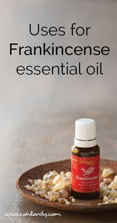 The Many Uses for Frankincense Essential Oil - www.ohlardy.com