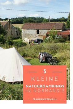 FrankijkPuur.nl | 5 kleine natuurcampings in Normandië | Foto: camping La ferme de Pierrepont