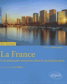 La France. Une puissance moyenne dans la mondialisation - Arnaud Pautet http://cataloguescd.univ-poitiers.fr/masc/Integration/EXPLOITATION/statique/recherchesimple.asp?id=17500997X