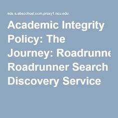 Academic Integrity Policy: The Journey: Roadrunner Search Discovery Service