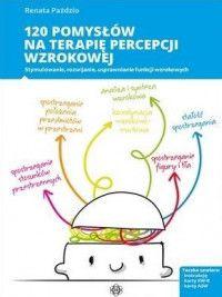 120 pomysłów na terapię percepcji wzrokowej - Renata Paździo - Aros - dyskont książkowy - tanie książki Adhd, Map, Therapy, Arosa, Location Map, Maps
