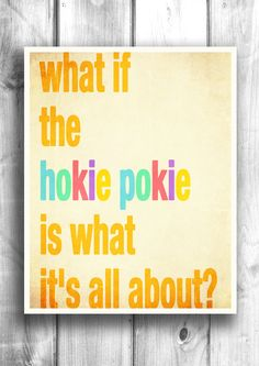 Children's Wall Art / Nursery Decor What if the hokie pokies is what it's all about - 8x10 inch Poster Print